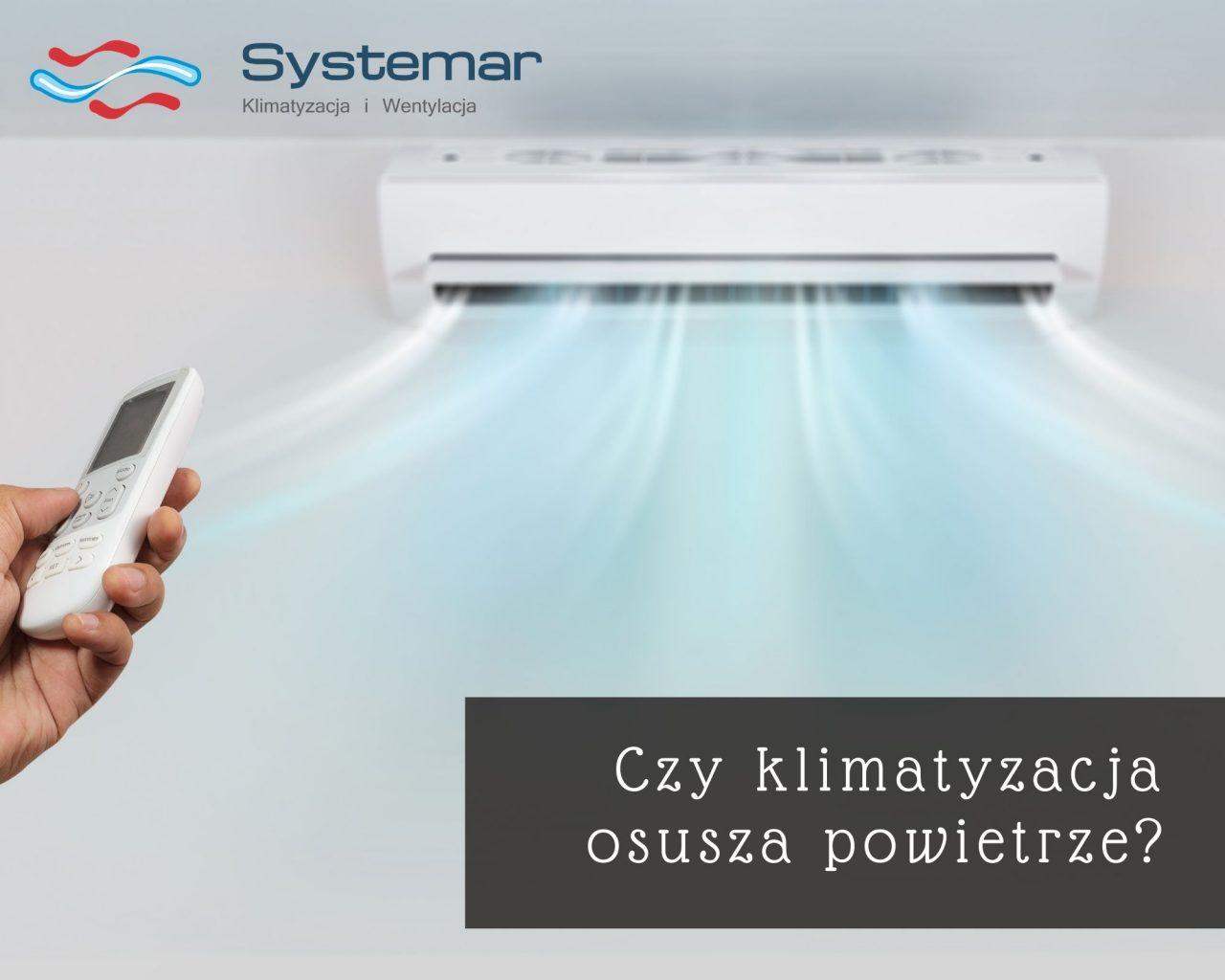 https://systemar.pl/wp-content/uploads/2020/11/czy-klimatyzacja-osusza-powietrze-1280x1024.jpg