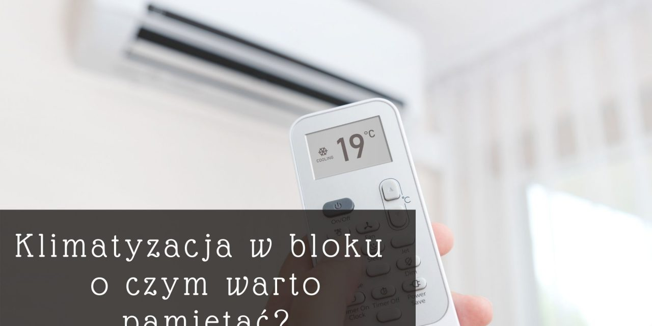https://systemar.pl/wp-content/uploads/2020/11/klimatyzacja-w-bloku-o-czym-warto-pamietac-1280x640.jpg